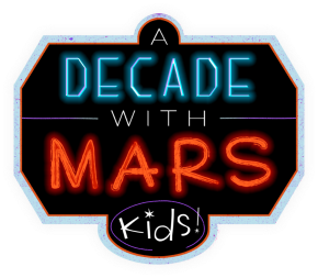 A Decade With Mars – Kids!